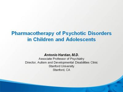 Medications for Children and Teen Psychotic Disorders