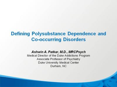 Defining Polysubstance Dependence and Co-occurring ...